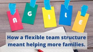 How a flexible team structure meant we could help more families.